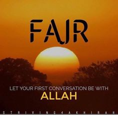 Let your first conversation be with Allah!   #Fajr #Prayer #Islam
