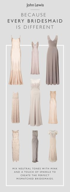 Celebrate the individuality of your bridesmaids by creating the perfect mismatched look. With an extensive range of cuts and colours and a touch of sparkle, your bridesmaids will see the ceremony through in style.