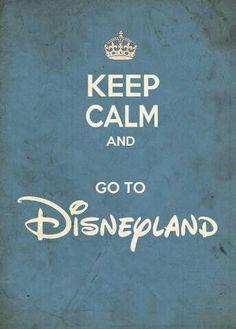 Keep Calm and Go To Disneyland °O°