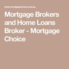 Mortgage Brokers and Home Loans Broker - Mortgage Choice