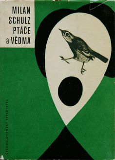 ¤ Bohumil Stepan book cover. PTACE a VEDMA by Milan Schulz 1964, Štěpán, Bohumil Born April 12th 1913 in Krivoklat – Died March 1st 1985 in Munchen. Painter, graphic artist, illustrator. He studied Ukraine academy of visual arts and Rotter´s graphic school in Prague.*