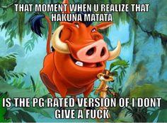 Hakuna Matata pretty much