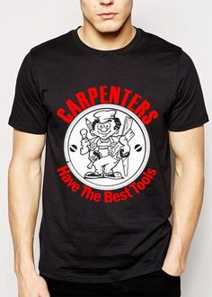 Carpenters Have The Best Tolls Men T-Shirt Size S - 2XL