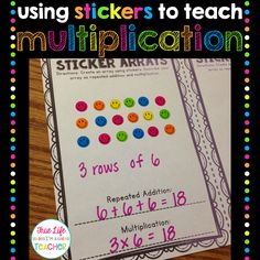 Create arrays with stickers & then write multiplication & repeated addition sentences