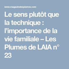 Le sens plutôt que la technique : l'importance de la vie familiale – Les Plumes de LAIA n° 23