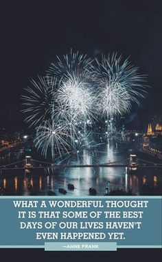 These best New Year quotes will give you a fresh outlook on life for the new year. Here's to ringing in 2020 with a few happy, inspirational words from some of your favorite authors, celebrities, and personalities! New Years Eve Quotes, Happy New Year Quotes, Quotes About New Year, Happy New Year 2019, New Year Wishes, Happy Quotes, Its Friday Quotes, Sunday Quotes, Joanna Kuchta