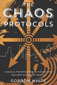 The Chaos Protocols: Magical Techniques for Navigating the New Economic Reality by Gordon White http://smile.amazon.com/dp/0738744719/ref=cm_sw_r_pi_dp_SD69wb07X32RQ
