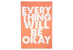 Everything Will Be Okay Print, Coral - In light of everything going on here in the Moore, OK I thought this was great.