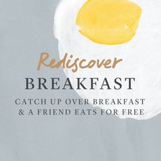 Brighten up your morning and rediscover #breakfast with us. Invite a friend and they'll get theirs for free…