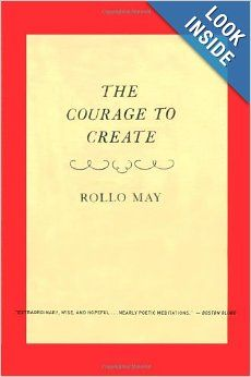 The Courage to Create: Rollo May Thank you to the person who told me about this book.It is a gift.  #creativity #bravery  @readingswithabigail.com