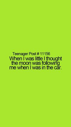 Yup. I would watch it the whole car ride. I also once told my mom to drive into the moon