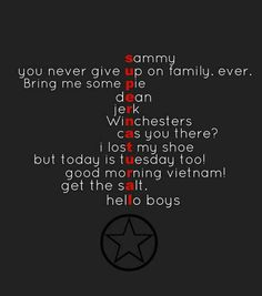 Funny Supernatural Quotes Words Ideas For 2019 Sam Dean, Destiel, Sammy Supernatural, Best Supernatural Quotes, Supernatural Party, Supernatural Symbols, Supernatural Tattoo, Supernatural Wallpaper, Fan Art