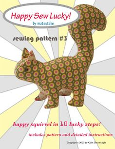 Free Squirrel Sewing Pattern  http://matsutakeblog.blogspot.co.uk/p/free-squirrel-sewing-pattern.html