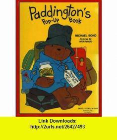 Paddingtons Pop-Up Book (9780843109580) Michael Bond , ISBN-10: 0843109580  , ISBN-13: 978-0843109580 ,  , tutorials , pdf , ebook , torrent , downloads , rapidshare , filesonic , hotfile , megaupload , fileserve