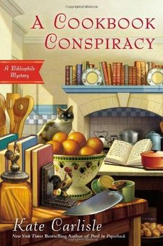 A Cookbook Conspiracy (2013) (The seventh book in the Bibliophile Mystery series) A novel by Kate Carlisle