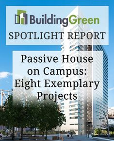 Delve into this BuildingGreen article covering eight case studies, where we document the complexities and the problem solving required for certifying to Passive House standards in an institutional setting. Passive House, Green Building, Problem Solving, Case Study, Over The Years