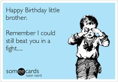 Happy birthday little brother Happy Birthday Little Brother, Birthday Message For Brother, Funny Happy Birthday Messages, Brother Birthday Quotes, Brother Quotes, Birthday Memes, One Word Caption, Birthday Greetings, Frases
