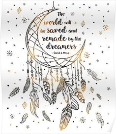 The world will be saved and remade by the dreamers - Sarah J. Maas (Empire of Storms) The world will be saved and remade by the dreamers - Sarah J. Maas (Empire of Storms) Bullet Journal Ideas Pages, Bullet Journal Inspiration, Mandala Drawing, Mandala Art, Dream Catcher Drawing, Dream Catcher Painting, Dreamcatcher Wallpaper, Image Deco, Drawing Quotes