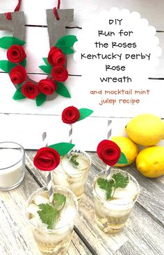 DIY Run for the Roses Kentucky Derby Rose Wreath with Directions and Recipe for Mint Julep Mocktails #kentuckyderbyparty #runfortheroses #derbydecorations
