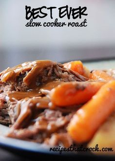 Best Ever Slow Cooker Roast - Super easy recipe to toss into the crock pot and the results are incredible!