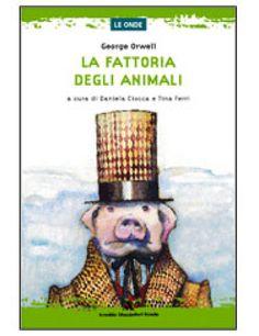 La fattoria degli animali, G.Orwell, 17 agosto 1945  (Ed. Arnoldo Mondadori scuola).