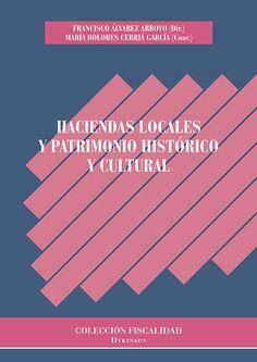 Haciendas locales y patrimonio histórico y cultural / Francisco Álvarez Arroyo (dir.). - 2017