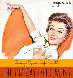 The 100 Day Experiment is a game changer. Whatever habit it is you want to make (or break)--there's something magical about picking a thing and doing it for 100 days. It's enough time to make a difference, but not enough time for panic about doing something uncomfortable FOREVER to kick in.