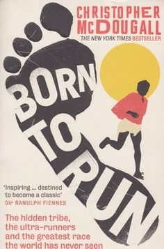 (COOL COVER DESIGN) Born to Run: A Hidden Tribe, The Ultra-runners, and the Greatest Race the World Has Never Seen