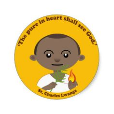 """""""The pure in heart shall see God. """" St. Charles Lwanga, of Uganda. patron saint of African youth Feast Day June 3"""
