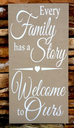 Every Family has a Story Welcome to Ours Hand Painted Wood Sign, Designed and Painted in NC, 10 x 20 Wall Decor Housewarming or Mom  gift