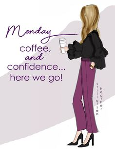 Monday by Heather Stillufsen Rose Hill Designs, Monday Quotes, Monday Memes, Bon Weekend, I Love Coffee, Happy Coffee, Coffee Shop, Coffee Quotes, Morning Quotes