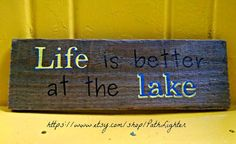 Items similar to Rustic wood sign Life is better at the lake on Etsy Reclaimed Wood Signs, Rustic Wood Signs, Salvaged Wood, Weathered Wood, Hand Painted Signs, Sign Quotes, Brown And Grey, Life Is Good, Shops