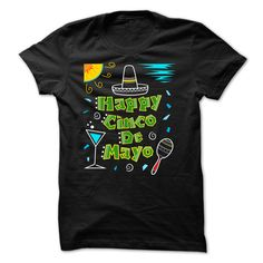 Happy Cinco De Mayo. Check this shirt now: http://www.sunfrogshirts.com/Holidays/Happy-Cinco-De-Mayo-34636966-Guys.html?53507