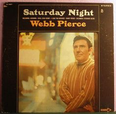 Webb Pierce Country Singer | Webb Pierce Saturday+Night LP