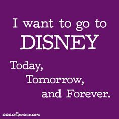 I want to go to Disney all day everyday, how about you?
