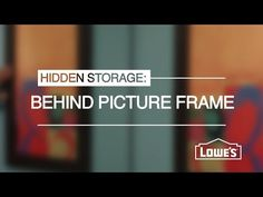 ▶ Hidden Storage: Behind Picture Frame - YouTube | Lowe's | Combine the fun of a hidden compartment with the usefulness of a storage cabinet in one great package. | Use a medicine cabinet and replace the mirror front with a frame.