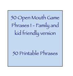Open Mouth Game Phrases I - Family and kid friendly version - 50 Phrases - Watch Ya / Your Mouth Speak Out - Expansion Pack Watch Ya Mouth Phrases, Watch Ya Mouth Game, Silly Games, Games For Kids, Speak Out Phrases, Game Night Parties, Christmas Phrases, Fun Party Games, Family Fun Night