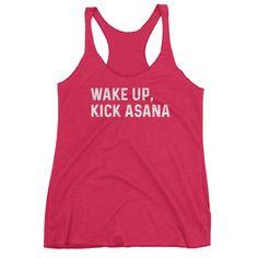 Wake Up, Kick Asana Women's Racerback Tank