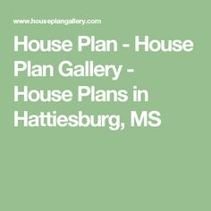 House Plan - House Plan Gallery - House Plans in Hattiesburg, MS