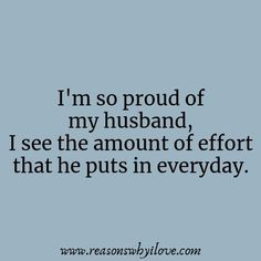 Proud Of My Husband Quotes- He's a man, husband and father. Your husband is a special man in your life. Share these proud of my husband quotes with him. Love Your Husband Quotes, Hubby Quotes, Husband Best Friend, I Love My Hubby, Couple Quotes, Quotes For Him, Love Quotes, Inspirational Quotes, Loving Your Husband