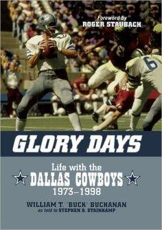 1973 DALLAS COWBOYS | Glory Days: Life with the Dallas Cowboys, 1973-1998 by William T. Buck ... Dallas Cowboys History, Cowboy History, Dallas Cowboys Pictures, Texas History, Cowboys Win, Dallas Cowboys Football, Tony Dorsett, Cowboy Love, Cowboys