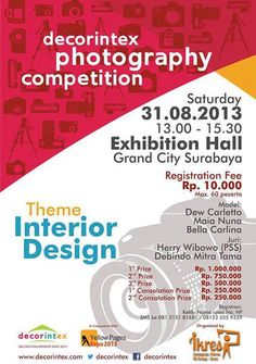 Decorintex Photography Competition Theme : Interior Design Sabtu, 31 Agustus 2013 At Exhibition Hall, Grand City Surabaya 13.00 – 15.30  Registration Fee : Rp 10.000 Max. 60 Peserta  http://eventsurabaya.net/decorintex-photography-competition/