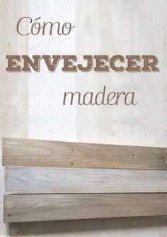 Como envejecer madera con pintura de una forma fácil y económica · Via www.sweethings.net