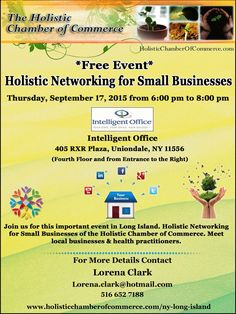 *Free Event* Holistic Networking for Small Businesses Thursday, September 17, 2015 from 6:00 pm to 8:00 pm Intelligent Office, 405 RXR Plaza, Uniondale, NY 11556  Register Online Here http://conta.cc/1Ue1fF3