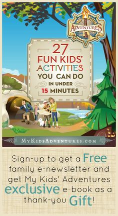 Sign-up to get a FREE family e-newsletter and get a My Kids' Adventures exclusive e-book as a thank-you gift! #MyKidsAdventures