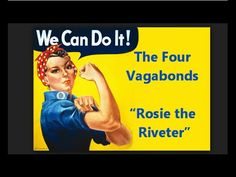 "World War II song ""Rosie the Riveter"" LYRICS & RARE VISUALS Four Vagabonds - YouTube"