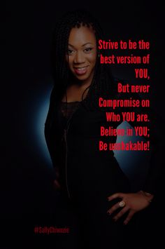 Do YOU, love YOU, be unshakable!  #SallyChiwuzie #TWAU #SilentSymphonies