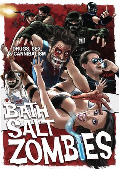 Bath Salt Zombies is a low-budget splatter film that was written and directed by Dustin Mills, and released in At its essence this is a kinetic movie Sci Fi Horror Movies, Zombie Movies, Horror Movie Posters, Horror Art, Zombie News, Zombie Art, Action Movie Poster, Evil Dead, Zombie Monster