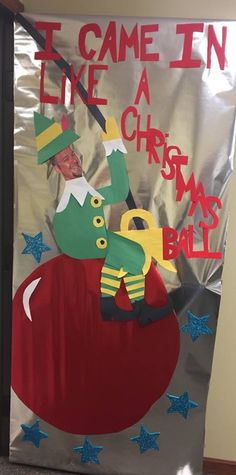 """I Came in Like a Christmas Ball"" Christmas Door Decorating Contest, Holiday Parties, Holiday Decor, Christmas Balls, The Past, Halloween Costumes, Holidays, Party, Christmas Baubles"