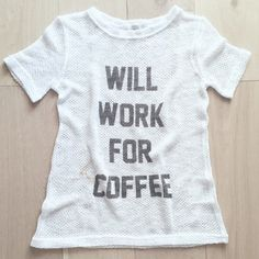 "Will work for coffee TLROOM tshirt dress Don't be a bum without your coffee, you can always work for it! Features the graphic ""Will Work For Coffee"" with a faux coffee stain. Wear this graphic dress with your favorite skinnies and over size sunglasses, to hide those designer bags under your eyes or with a bathing suit as a cover up!  60% cotton 40% polyester One size Machine wash warm and tumble dry low Made in the U.S.A. The laundry Room Tops Tees - Short Sleeve"